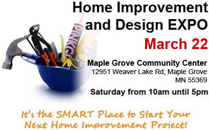Home Improvement And Design Expo In Maple Grove On March 22