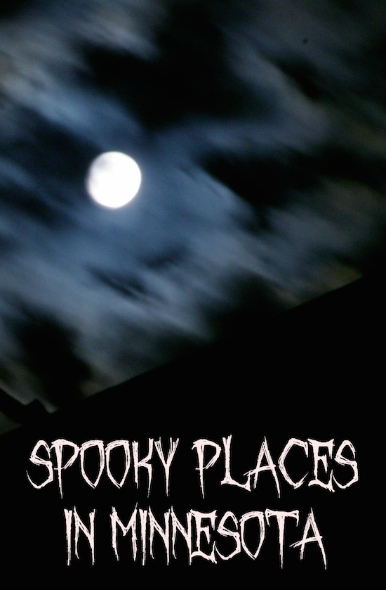 Spooky Places in Minnesota