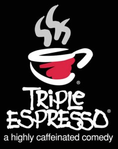 Triple Espresso The Zany Hit Comedy is Back
