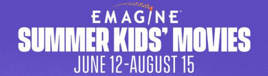 Emagine Kids Summer Movie Series – $2 Admission