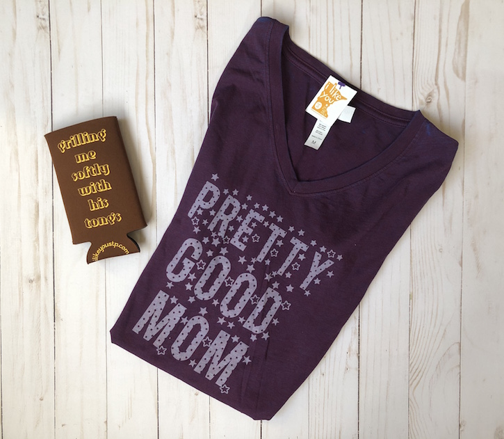Pretty Good Mom TShirt